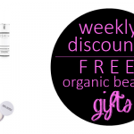Weekly Discounts and Free Organic Beauty Gifts #64