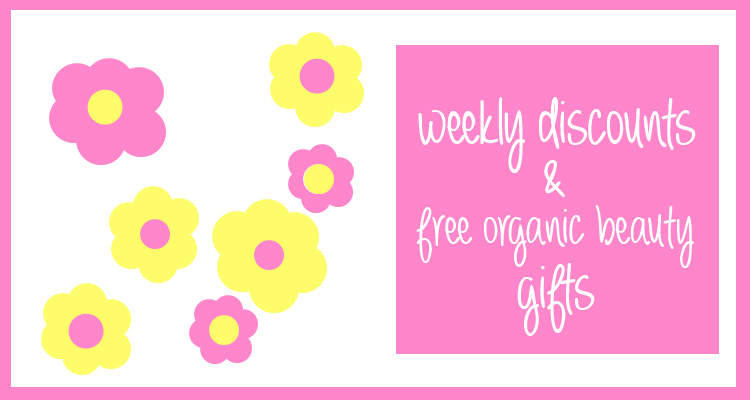 Weekly Discounts and Free Organic Beauty Gifts #80