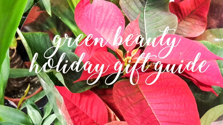 Green Beauty Holiday Gift Guide 2018