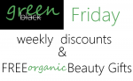 Weekly Discounts and Free Organic Beauty Gifts: Green Friday 2015