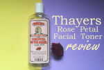 Thayers Rose Petal Toner Review