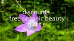 Weekly Discounts and Free Organic Beauty Gifts #119